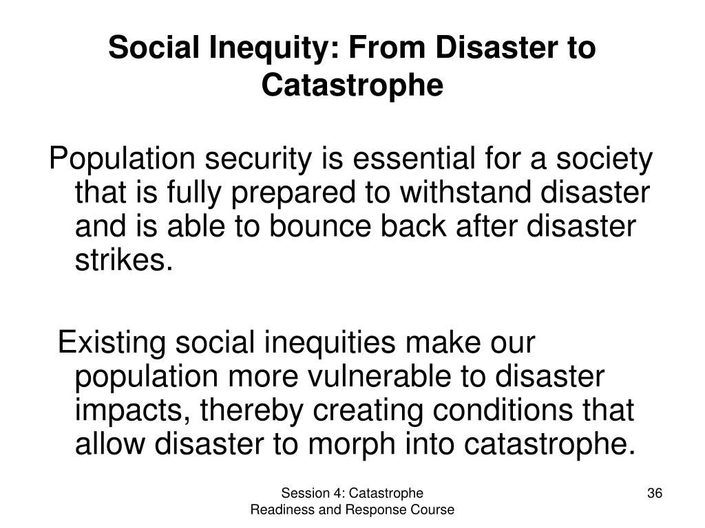 Social Inequity: From Disaster to Catastrophe