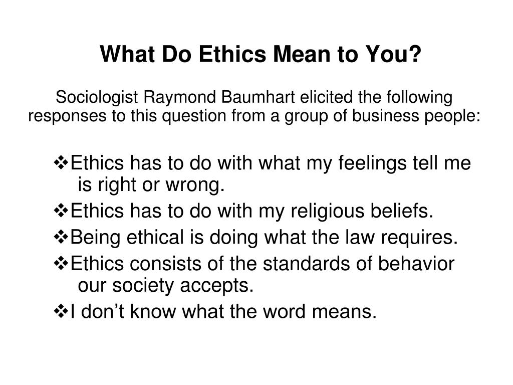 What Do Ethics Mean to You?