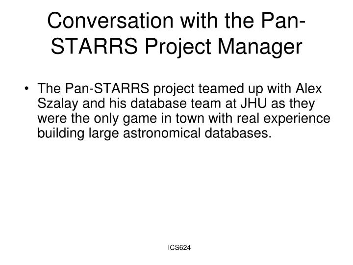 Conversation with the Pan-STARRS Project Manager