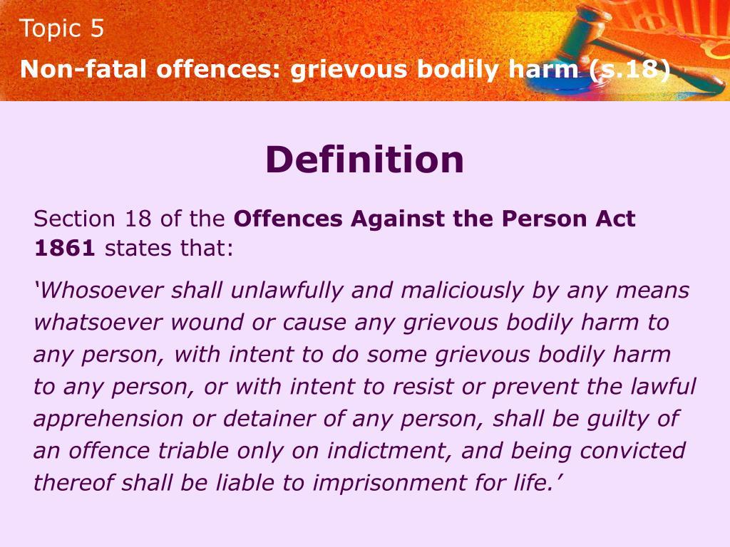 Non-fatal offences: grievous bodily harm (s.18)