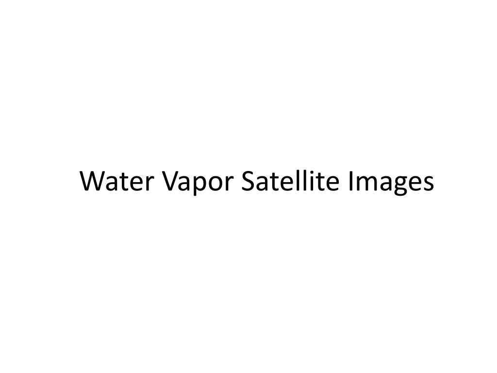 Water Vapor Satellite Images