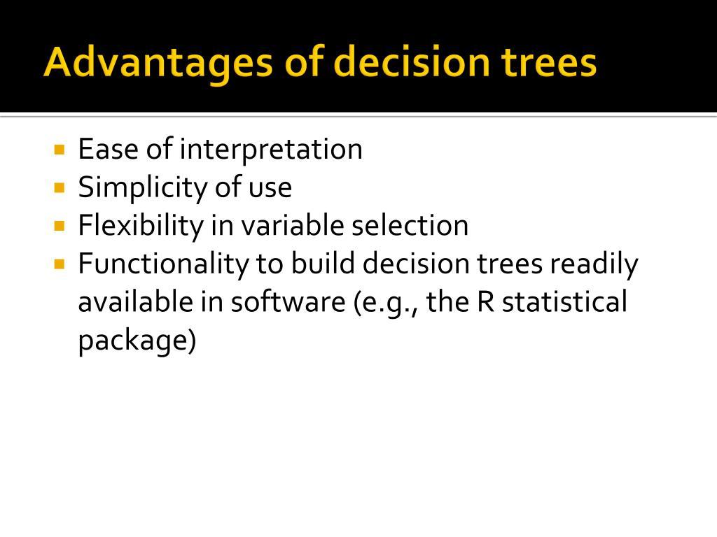 Advantages of decision trees