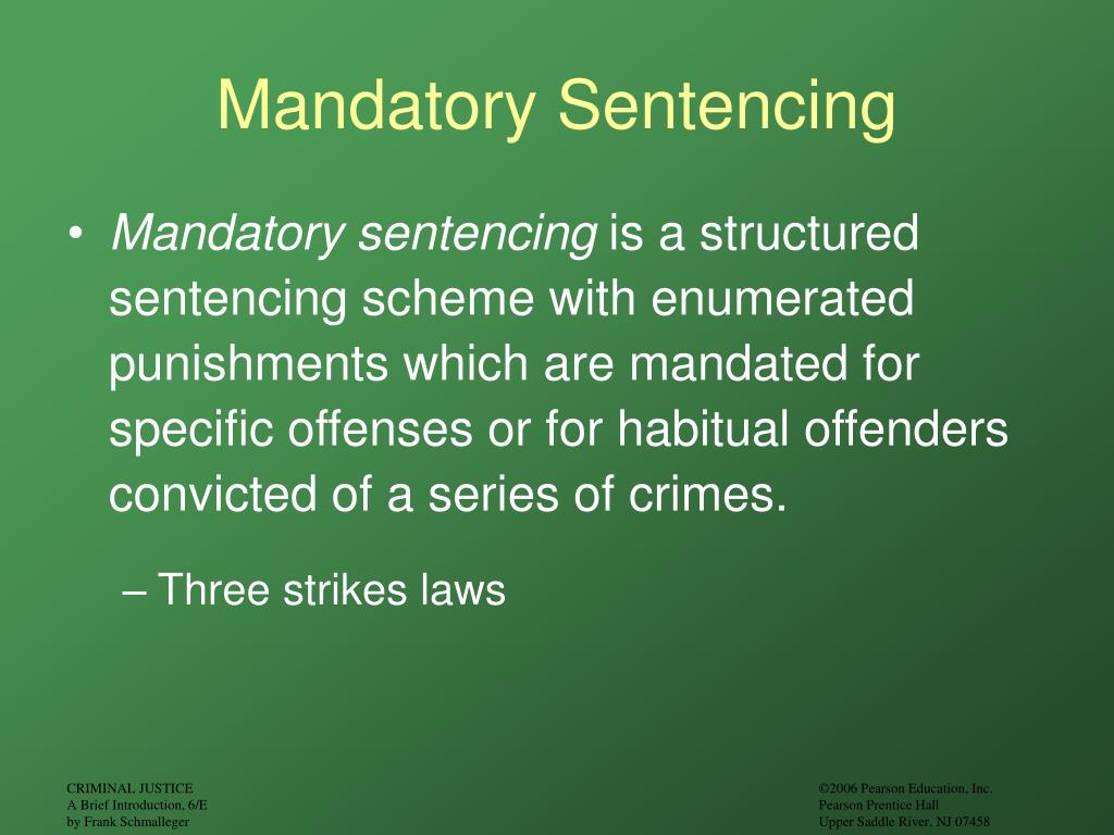 argument for mandatory sentencing Mandatory minimum sentences are the product of good intentions, but good intentions do not always make good policy good results are also necessary.