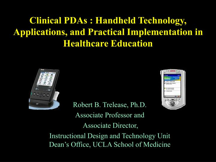 Clinical pdas handheld technology applications and practical implementation in healthcare education l.jpg