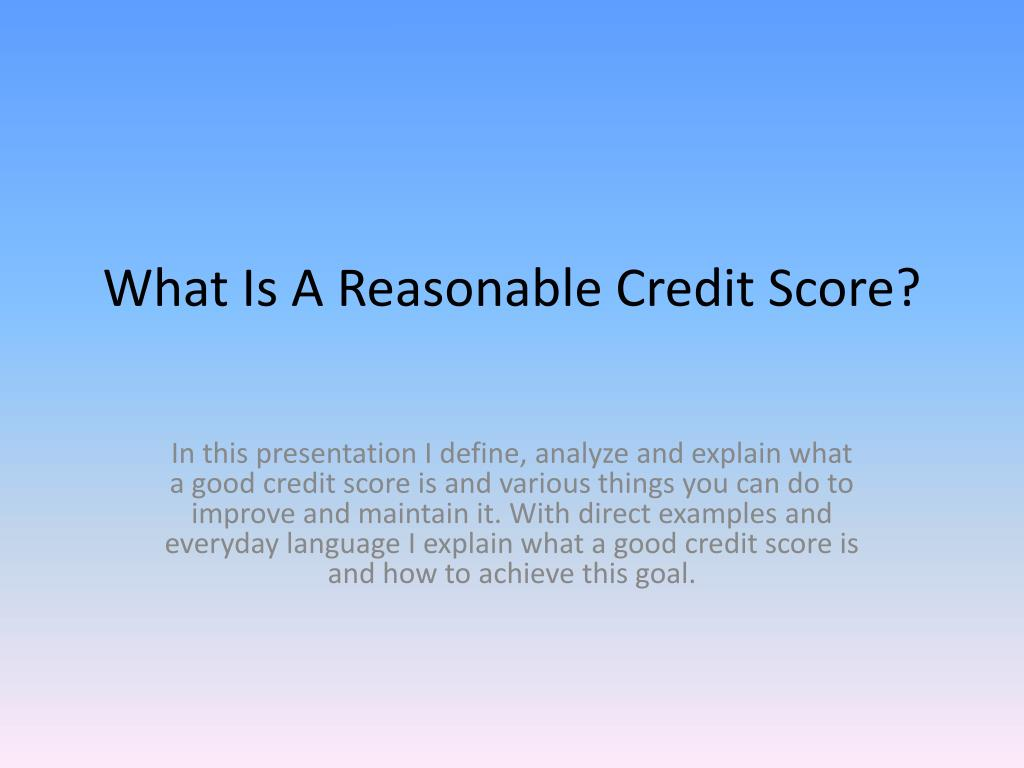 What Is A Reasonable Credit Score?