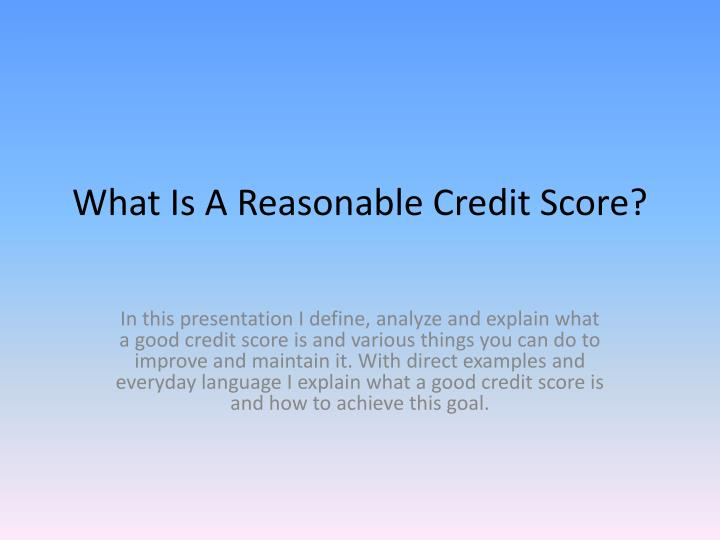 What is a reasonable credit score l.jpg