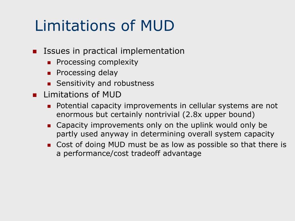 Limitations of MUD