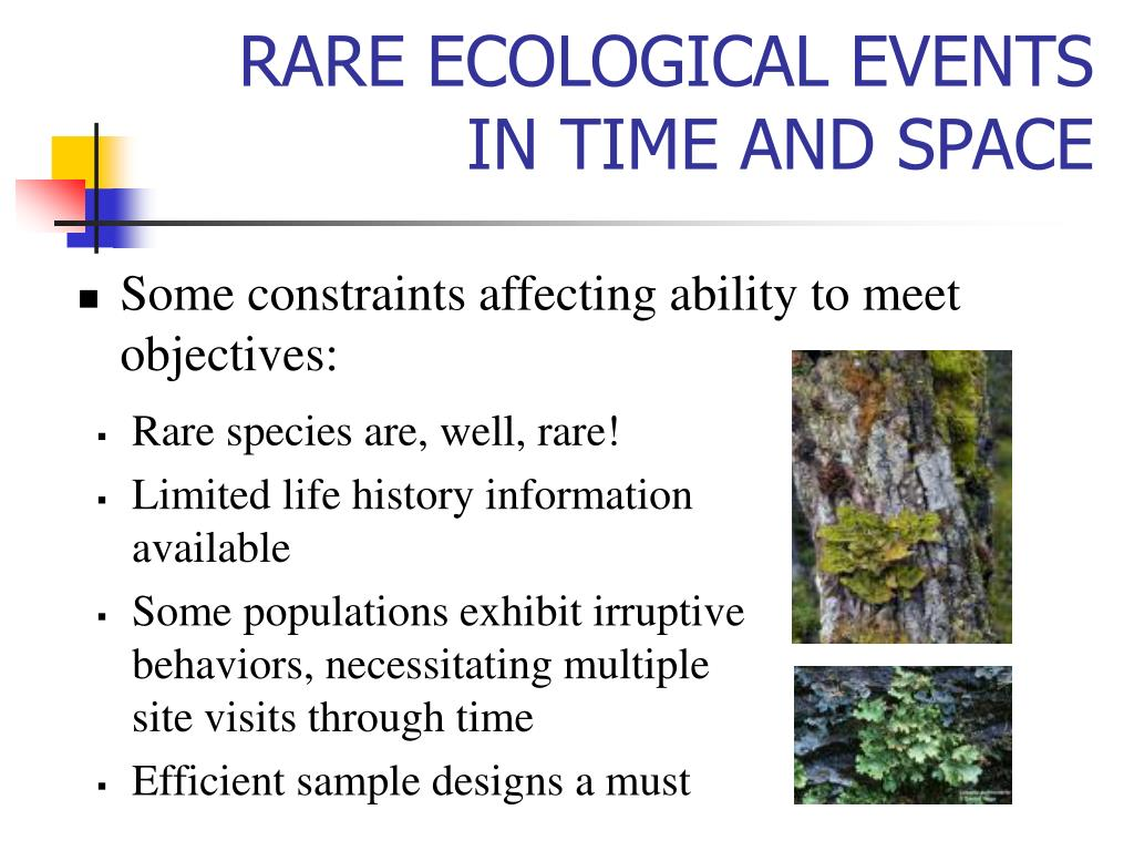 RARE ECOLOGICAL EVENTS