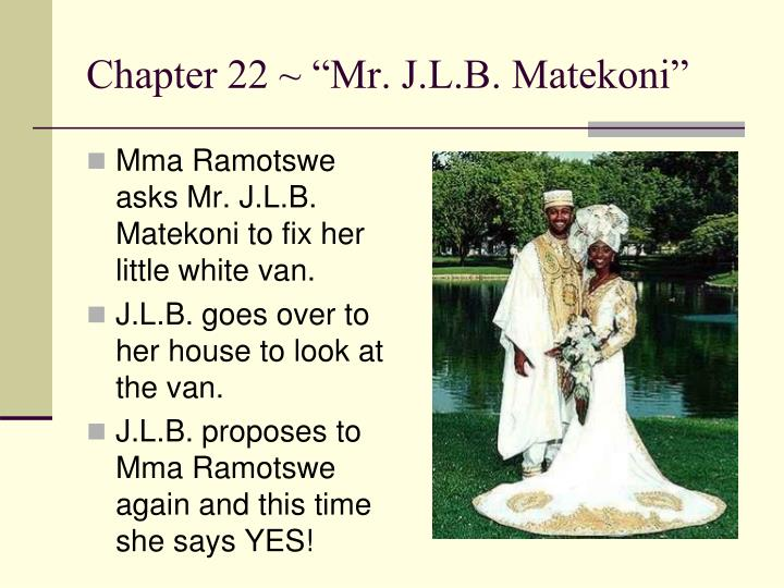 "Chapter 22 ~ ""Mr. J.L.B. Matekoni"""