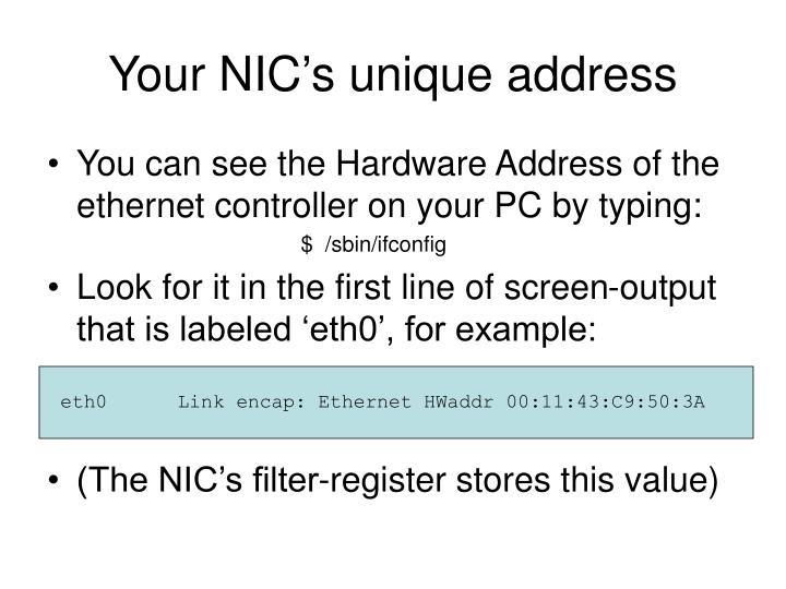Your NIC's unique address