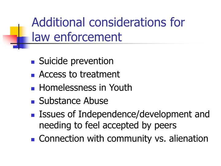 Additional considerations for law enforcement