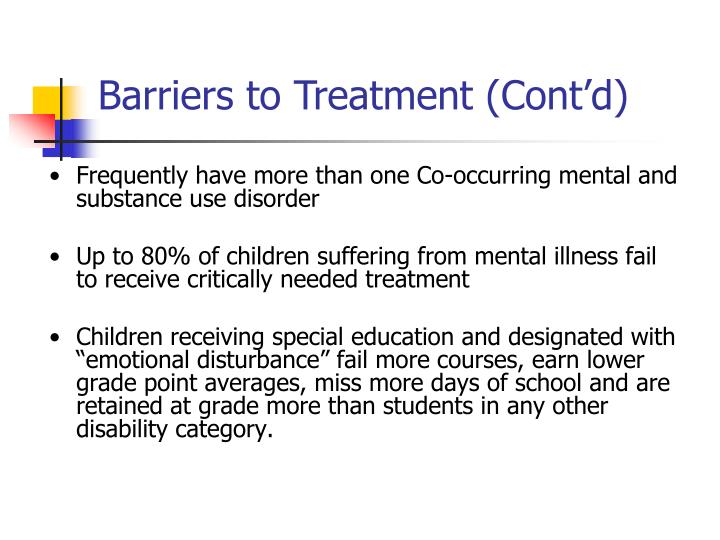 Barriers to Treatment (Cont'd)