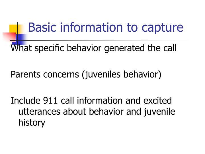 Basic information to capture
