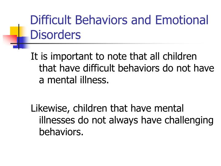 Difficult Behaviors and Emotional Disorders