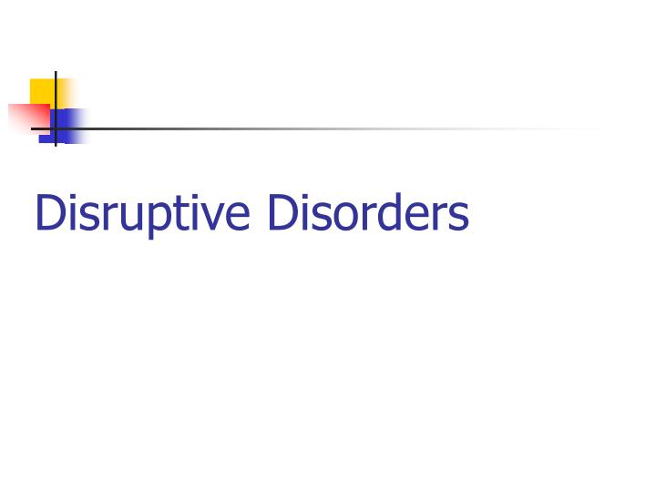 Disruptive Disorders