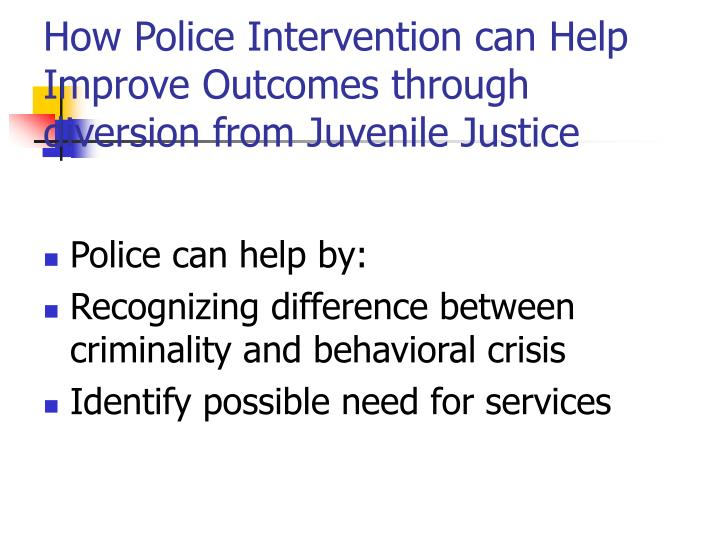 How Police Intervention can Help Improve Outcomes through diversion from Juvenile Justice
