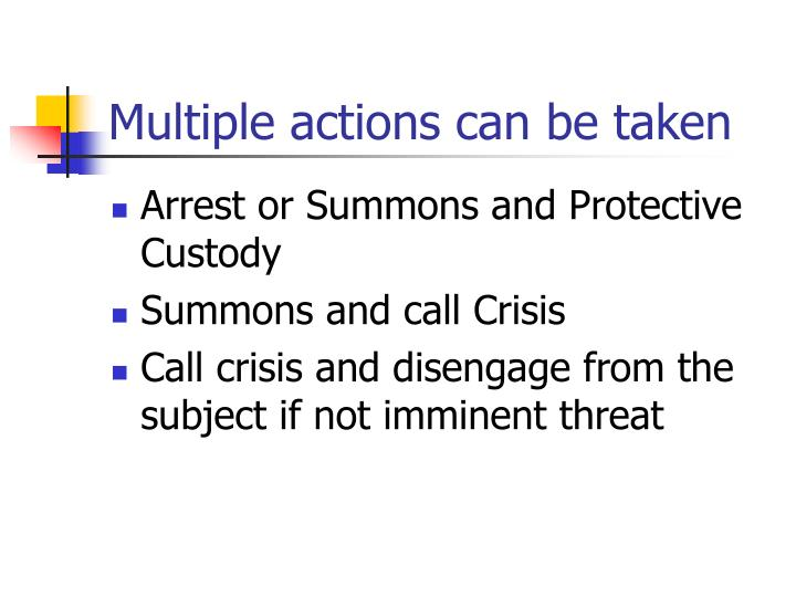 Multiple actions can be taken