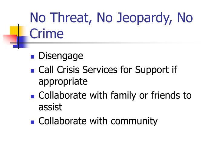 No Threat, No Jeopardy, No Crime