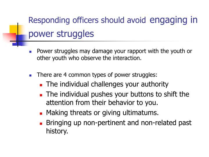 Responding officers should avoid