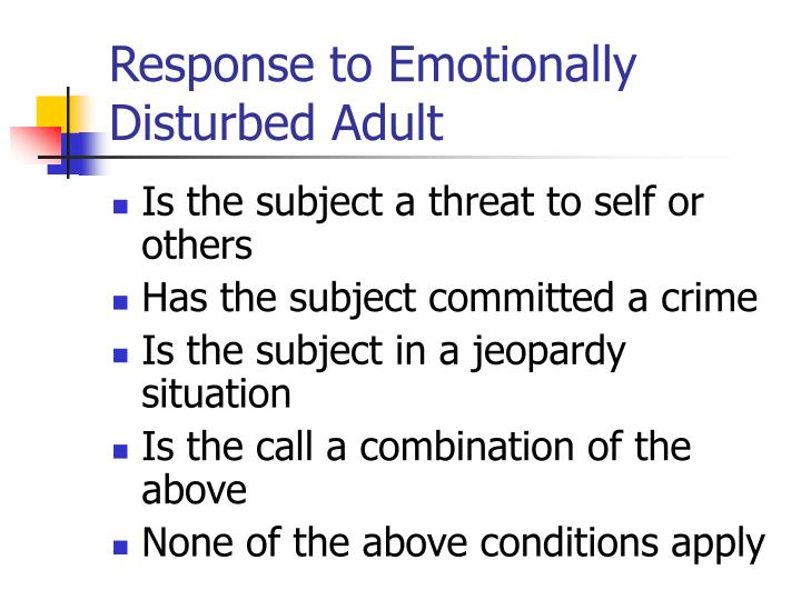 Response to Emotionally Disturbed Adult