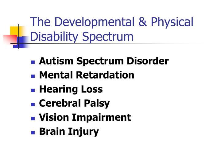 The Developmental & Physical Disability Spectrum