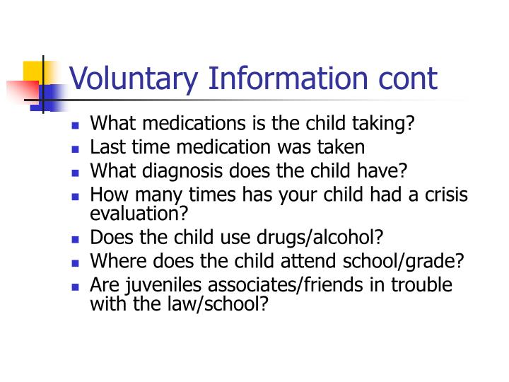Voluntary Information cont