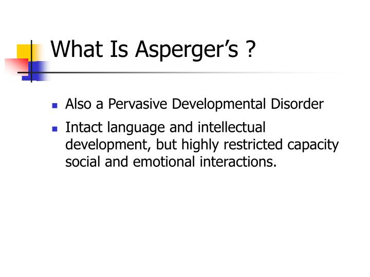 What Is Asperger's ?