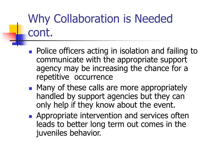 Why Collaboration is Needed cont.