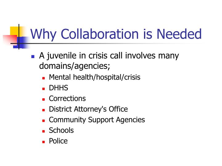 Why Collaboration is Needed