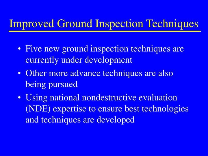 Improved Ground Inspection Techniques