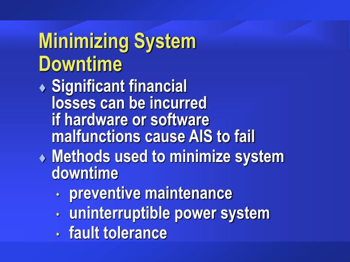 Minimizing System Downtime