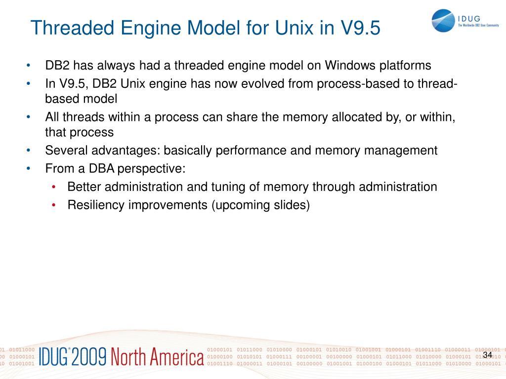 DB2 has always had a threaded engine model on Windows platforms