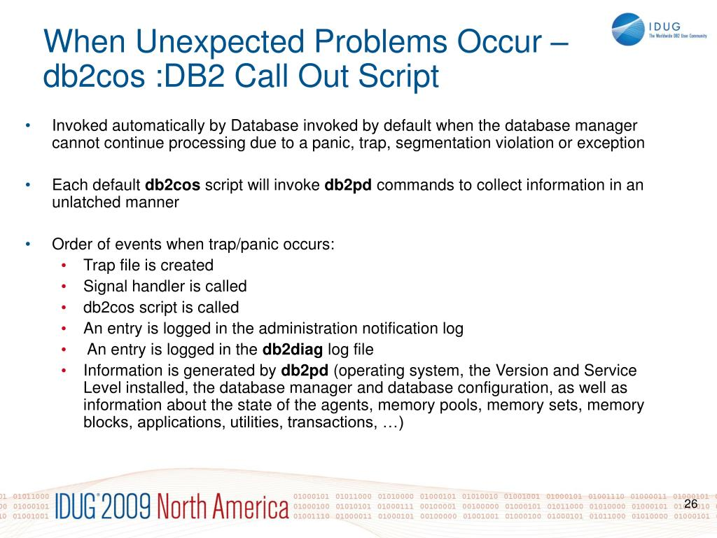 Invoked automatically by Database invoked by default when the database manager cannot continue processing due to a panic, trap, segmentation violation or exception
