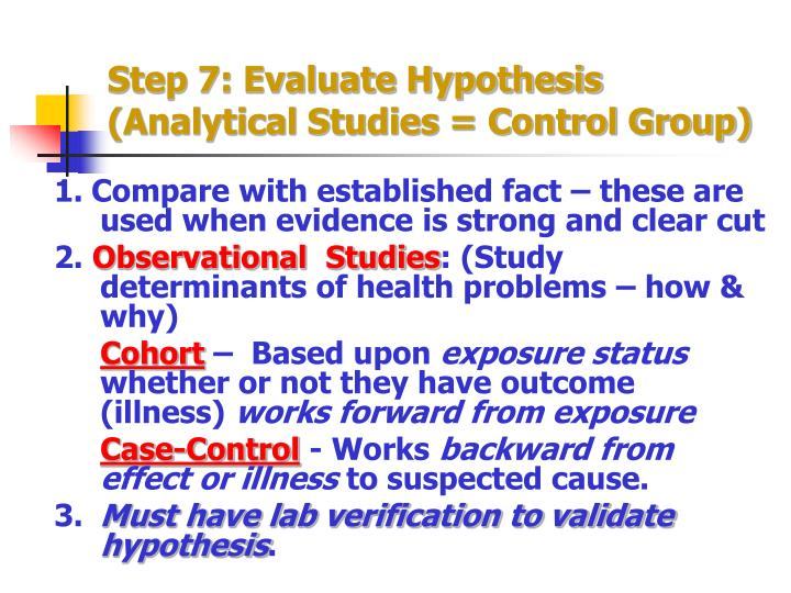 Step 7: Evaluate Hypothesis