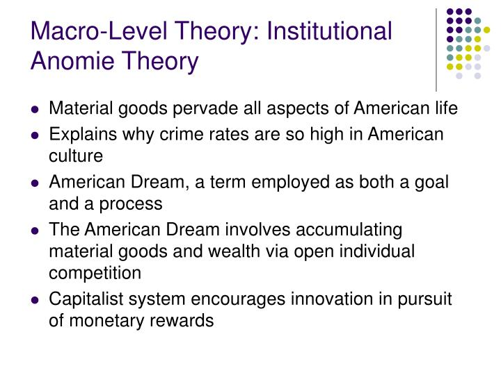 Macro-Level Theory: Institutional Anomie Theory