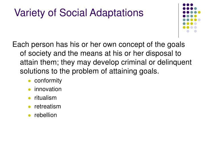 Variety of Social Adaptations