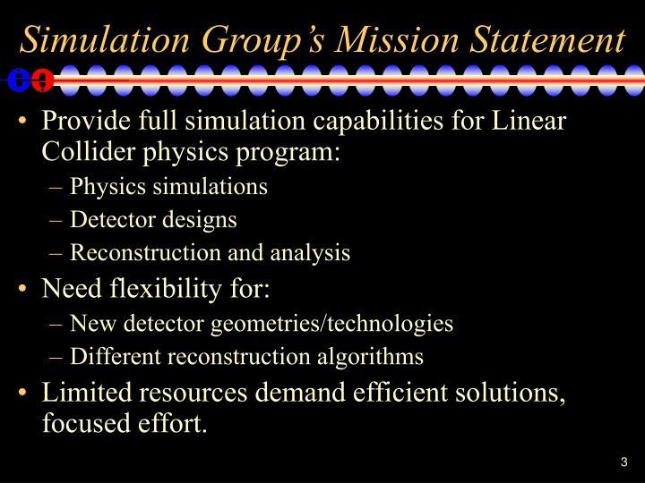 Simulation Group's Mission Statement