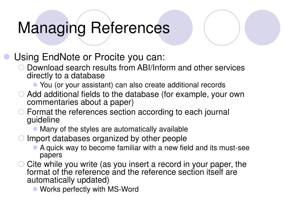 Using EndNote or Procite you can: