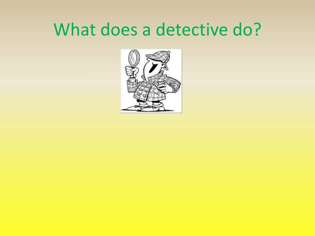 What does a detective do?