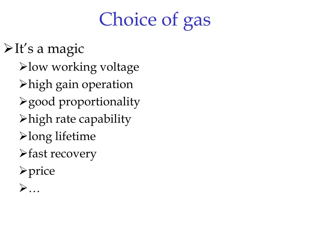 Choice of gas