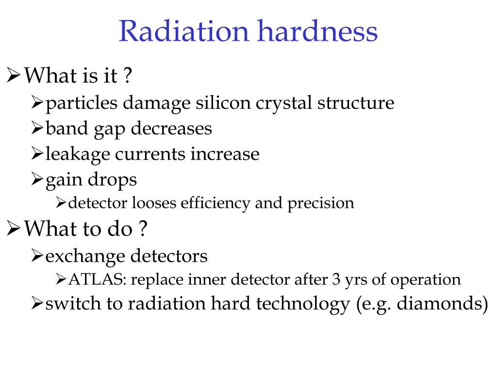 Radiation hardness