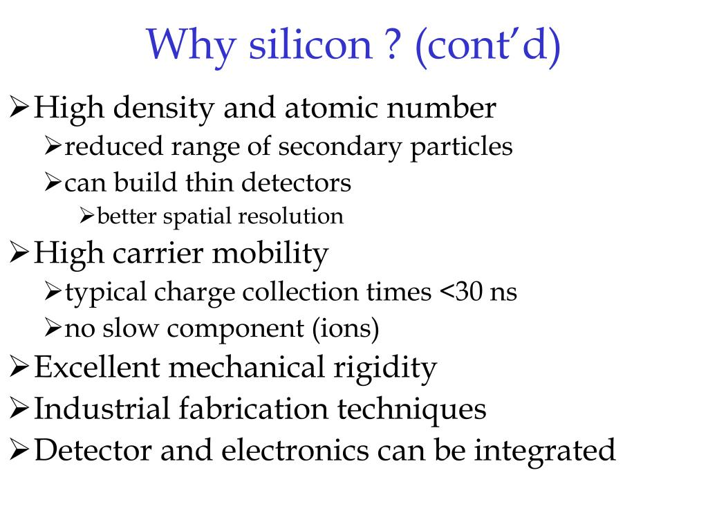 Why silicon ? (cont'd)
