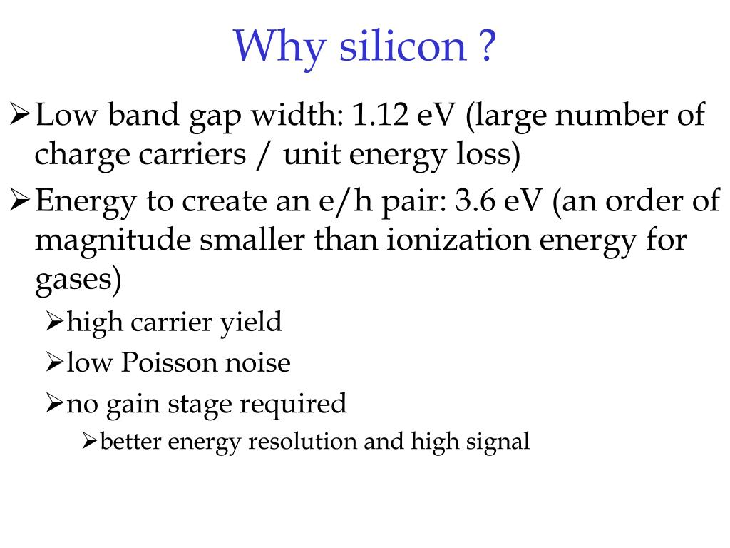 Why silicon ?