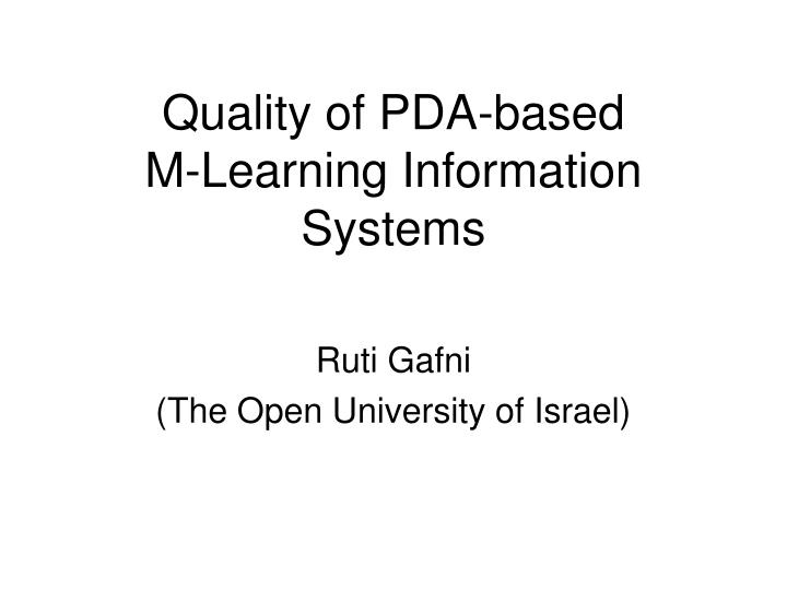 Quality of pda based m learning information systems