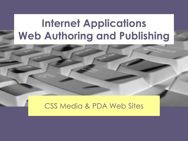 Internet applications web authoring and publishing