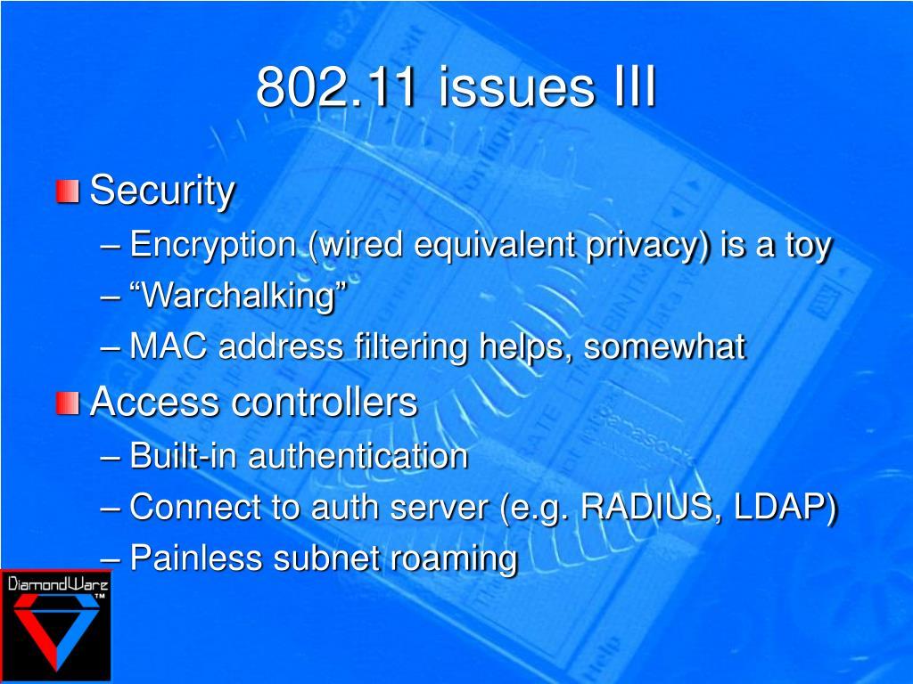 802.11 issues III
