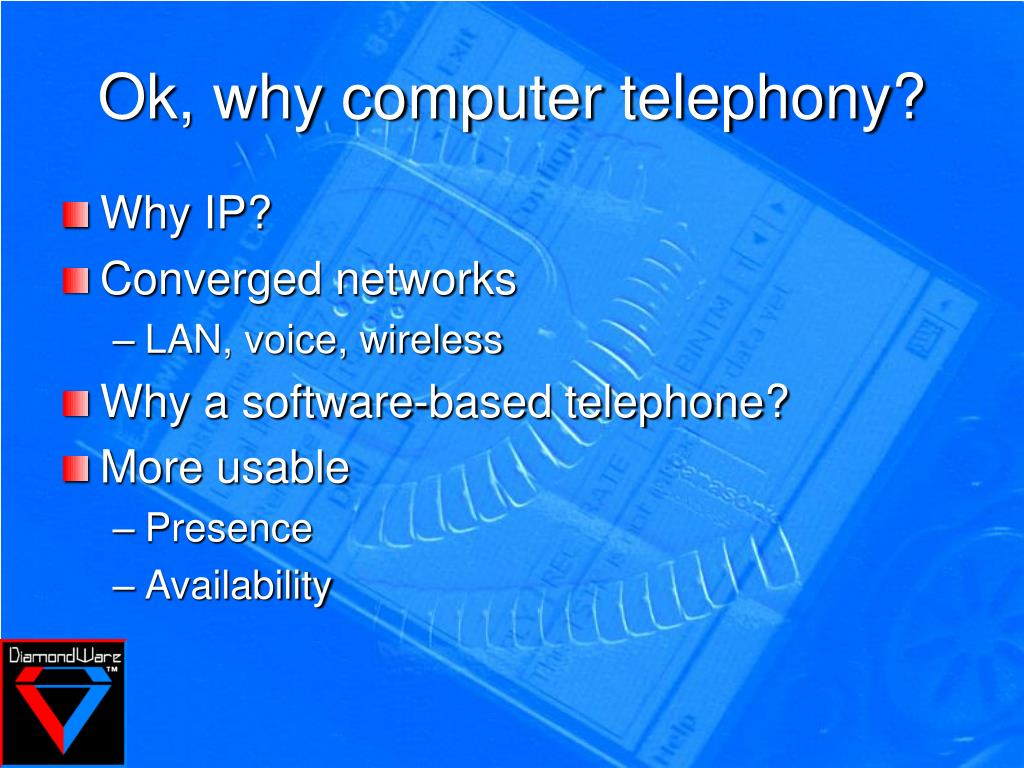 Ok, why computer telephony?