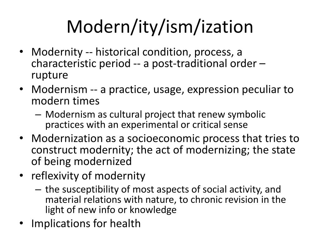 Modern/ity/ism/ization