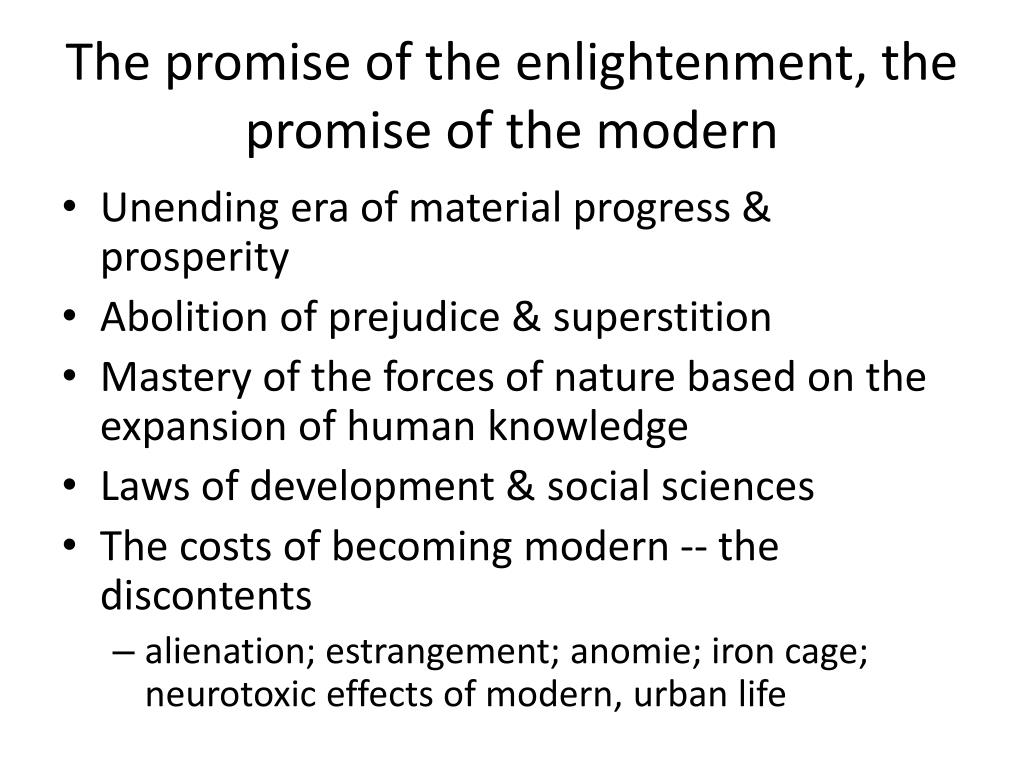 The promise of the enlightenment, the  promise of the modern