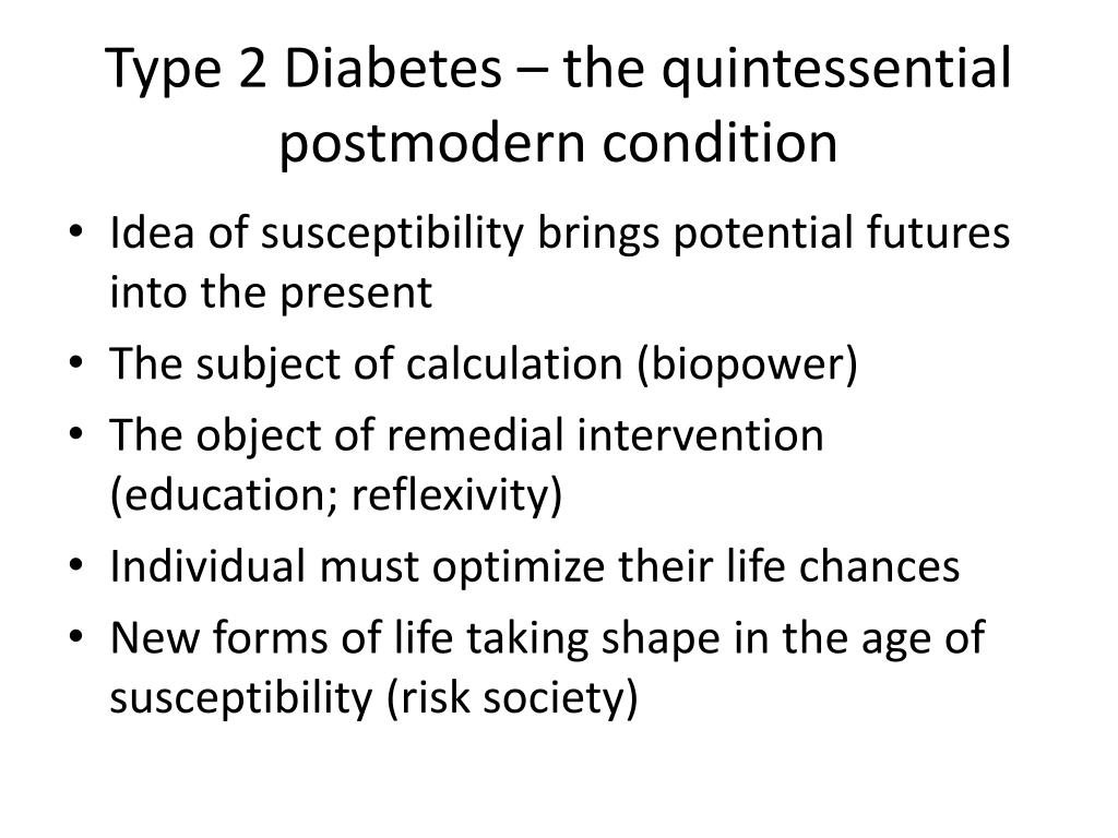 Type 2 Diabetes – the quintessential postmodern condition